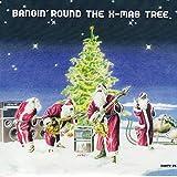 Bangin' Round the X-Mas Tree