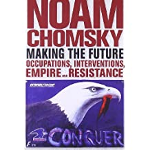 Making the Future: Occupations, Interventions, Empire and Resistance (City Lights Open Media) by Noam Chomsky (2012-03-13)