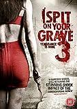 I Spit On Your Grave 3 [DVD]