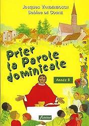 Prier la Parole dominicale : Année B