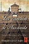 La canción de Auschwitz par Francisco Javier Aspas