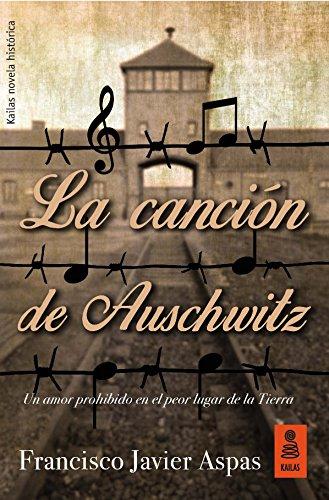 La canción de Auschwitz (KF) de [Aspas, Francisco Javier]
