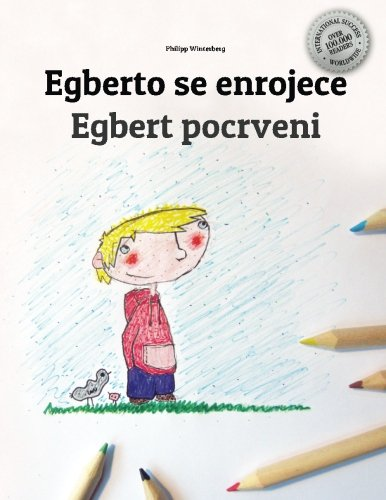 Egberto se enrojece/Egbert pocrveni: Libro infantil para colorear español-serbio (Edición bilingüe) por Philipp Winterberg