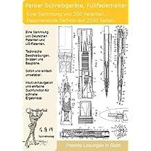 Parker innovative Füllfederhalter Schreibgeräte: 250 geniale Patente nutzen!