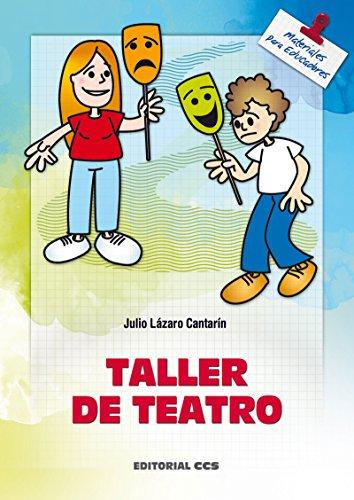 Taller de teatro (Materiales para educadores nº 26) por Julio Lázaro