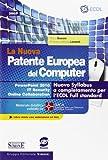 La nuova patente europea del computer. Nuovo Syllabus a completamento per l'ECDL full standard. Power point 2010. IT security. Online collaboration. Con espansione online