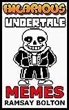 Hilarious Undertale Memes (English Edition)