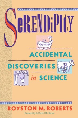 Serendipity: Accidental Discoveries in Science (Wiley Science Editions) por Royston M. Roberts