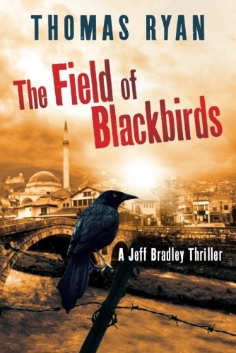 The Field of Blackbirds (A Jeff Bradley Thriller) by Thomas Ryan (19-May-2015) Paperback