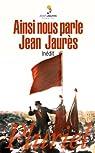 Ainsi nous parle Jean Jaurès par Jaurès