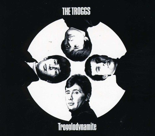 the Troggs: Trogglodynamite (Audio CD)