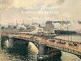 Camille Pissaro - fenêtre sur la ville