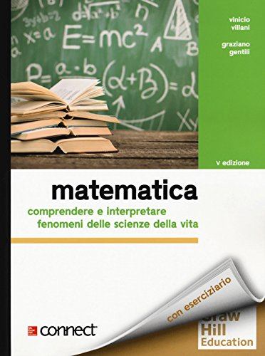 Matematica. Comprendere e interpretare fenomeni delle scienze della vita + connect (bundle). Con Contenuto digitale per download e accesso on line