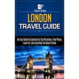 London Travel Guide: An Easy Guide to Exploring the Top Attractions, Food Places, Local Life, and Everything You Need to Know (Traveler Republic Book 1) (English Edition)