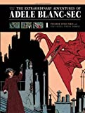 Extraordinary Adventures of Adele Blanc-Sec, The by Jacques Tardi (2011) Hardcover