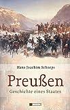 Preußen: Geschichte eines Staates - Hans J Schoeps