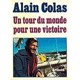 Alain Colas. Un tour du monde pour une victoire (1972)