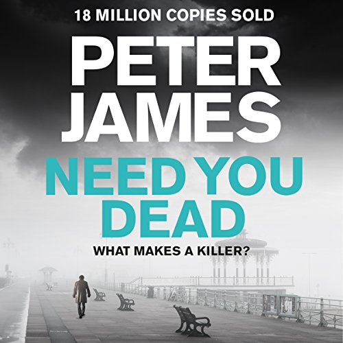 Need You Dead: Roy Grace, Book 13