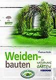 Weidenbauten: für naturnahe Gärten (Garten kurz & gut)