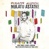New York - Addis - London: The Story of Ethio Jazz 1965-1975