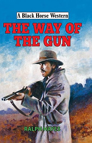 The Way of the Gun (A Black Horse Western)