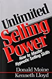 Unlimited Selling Power: How to Master Hypnotic Selling Skills (Icon Editions) by Donald J. Moine (26-Jun-2003) Paperback