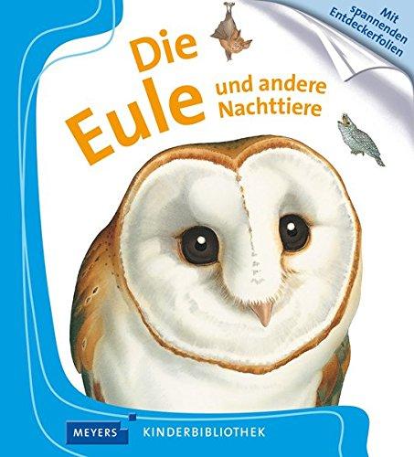 Meyers Kinderbibliothek - Die Eule und andere Nachttiere Bd. 29