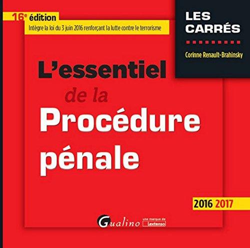 L'Essentiel de la Procédure pénale 2016-2017, 16ème Ed.