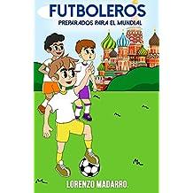 Futboleros Preparados para el Mundial: A partir de 7 años (Libros fútbol infantil nº 3)