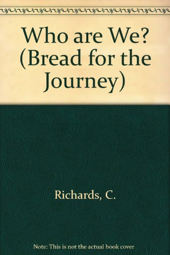 Who are We? (Bread for the Journey S.) por C. Richards