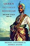 Queen Victoria's Maharajah: Duleep Singh, 1838-93