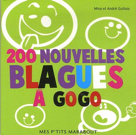 200 Nouvelles blagues à gogo par Mina Guillois, André Guillois