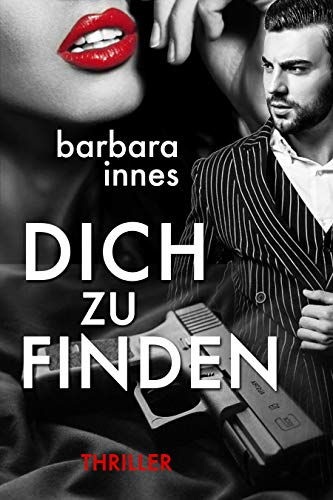 DICH ZU FINDEN: Thriller von [Innes, Barbara]