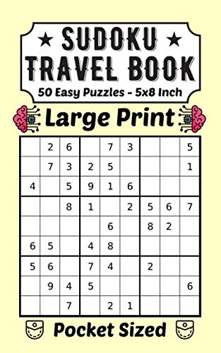 Sudoku Travel Book 50 Easy Puzzles Large Print: Pocket Sudoku 9×9 For Adults And Kids 50 Very Easy Puzzles And Solutions 5 x 8 Inch For Traveling ... Spain Thailand... (Travel Puzzles, Band 1) (Hawaii For Dummies)