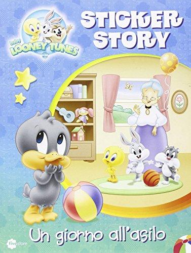 Un giorno all'asilo. Sticker story. Baby Looney Tunes. Con adesivi. Ediz. illustrata