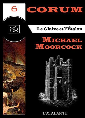 Le Glaive et l'Etalon: Corum, T6