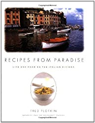 Recipes From Paradise: Life and Food on the Italian Riviera by Fred Plotkin (1999-07-01)