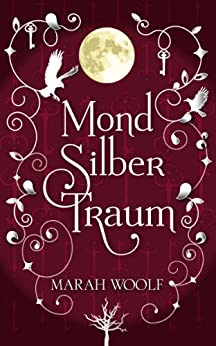 MondSilberTraum (MondLichtSaga 3) (German Edition) by [Woolf, Marah]