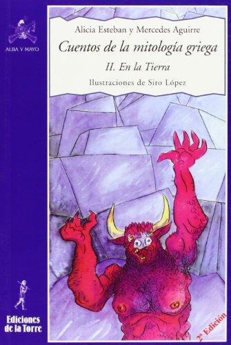 Cuentos de la mitología griega II.: En la Tierra (Alba y mayo, narrativa)