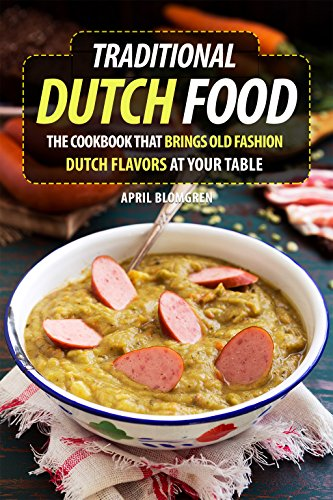 traditional-dutch-food-the-cookbook-that-brings-old-fashion-dutch-flavors-at-your-table-english-edit