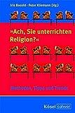 """""""Ach, Sie unterrichten Religion?"""": Methoden, Tipps und Trends -"""