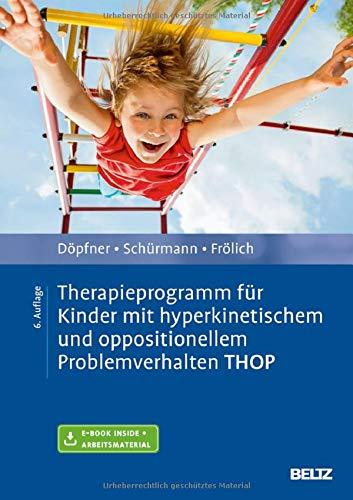 Therapieprogramm für Kinder mit hyperkinetischem und oppositionellem Problemverhalten THOP: Mit E-Book inside und Arbeitsmaterial (Materialien für die klinische Praxis)