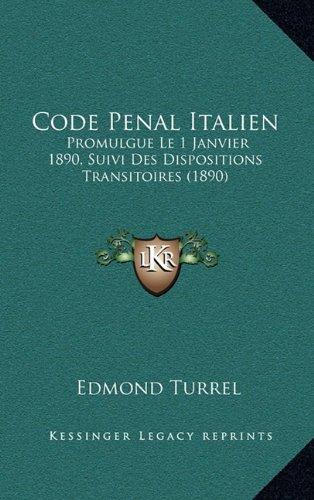 Code Penal Italien: Promulgue Le 1 Janvier 1890, Suivi Des Dispositions Transitoires (1890)