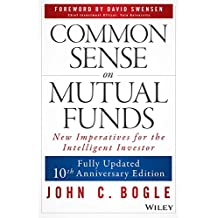 [(Common Sense on Mutual Funds : New Imperatives for the Intelligent Investor)] [By (author) John C. Bogle ] published on (January, 2010)