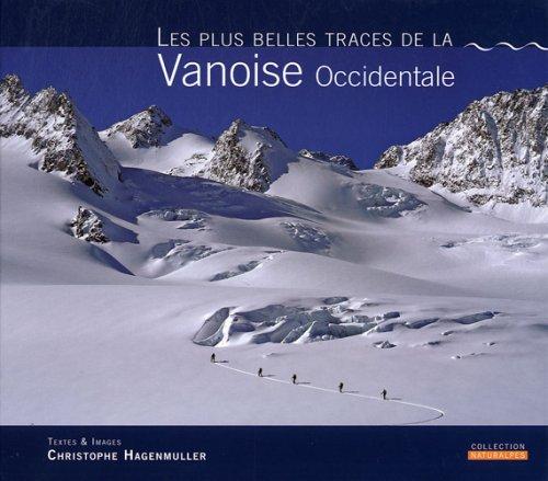 Les plus belles traces de la Vanoise Occidentale