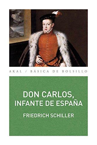 Don Carlos, infante de España: Un poema dramático (Básica de Bolsillo)