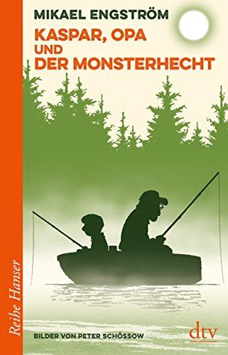 Preisvergleich Produktbild Kaspar, Opa und der Monsterhecht (Reihe Hanser)