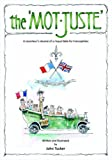 The Mot Juste: A Reconteur's Resume of a Rasque Pable for Francophiles