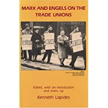 Marx and Engels on the Trade Unions by Kenneth Lapides (1990-06-01)