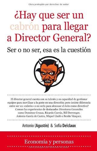 ¿Hay que ser cabrón para llegar a Director General? (Economía)